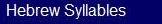 Hebrew Syllables